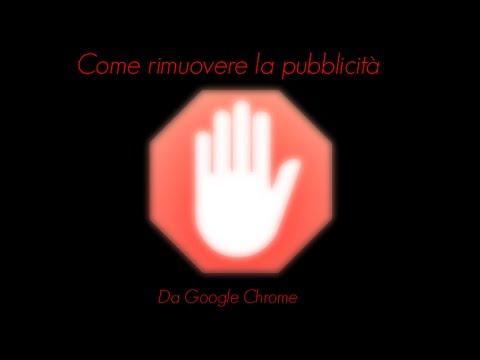 Come Eliminare la Pubblicità da Google Chrome - AdBlock