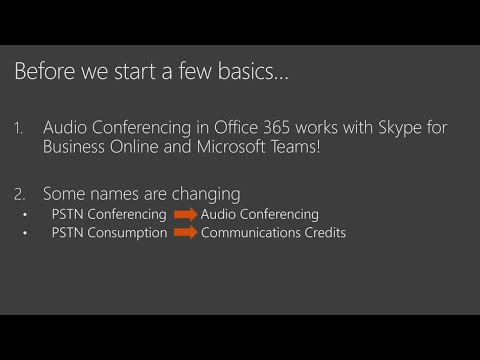 Adding Audio Conferencing services in Office 365 to your meeting experiences - BRK3027