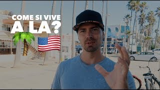 COME SI VIVE A LOS ANGELES?