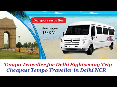 Tempo Traveller Hire for Delhi Sightseeing Tour