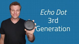New Amazon Echo Dot 3rd Generation - Unboxing and First Impressions