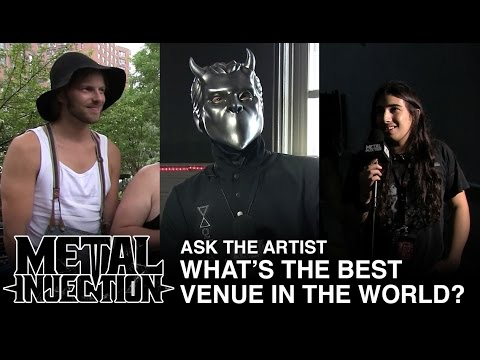 ASK THE ARTIST: What Is The Best Venue In The World? | Metal Injection