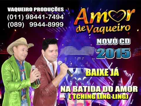NA BATIDA DO AMOR  Tching Ling  BANDA AMOR DE VAQUEIRO CD 2015