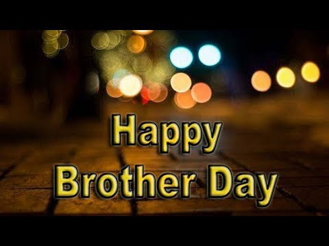 Brother Day Whatsapp Status Video - Happy Brothers Day Wishes,Greetings 2019