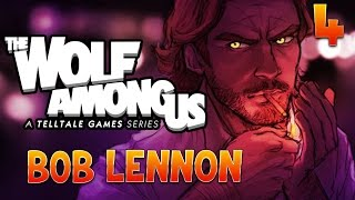 The Wolf Among Us : Bob Lennon - Ep.4 : LE REGICIDE