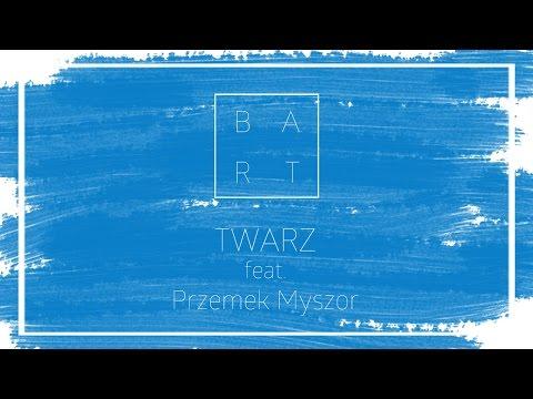 B.A.R.T. - Twarz feat. Przemek Myszor [ Lyric Video ]