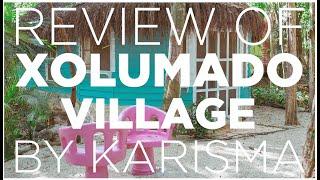 review-of-xolumado-inspiration-village-by-karisma