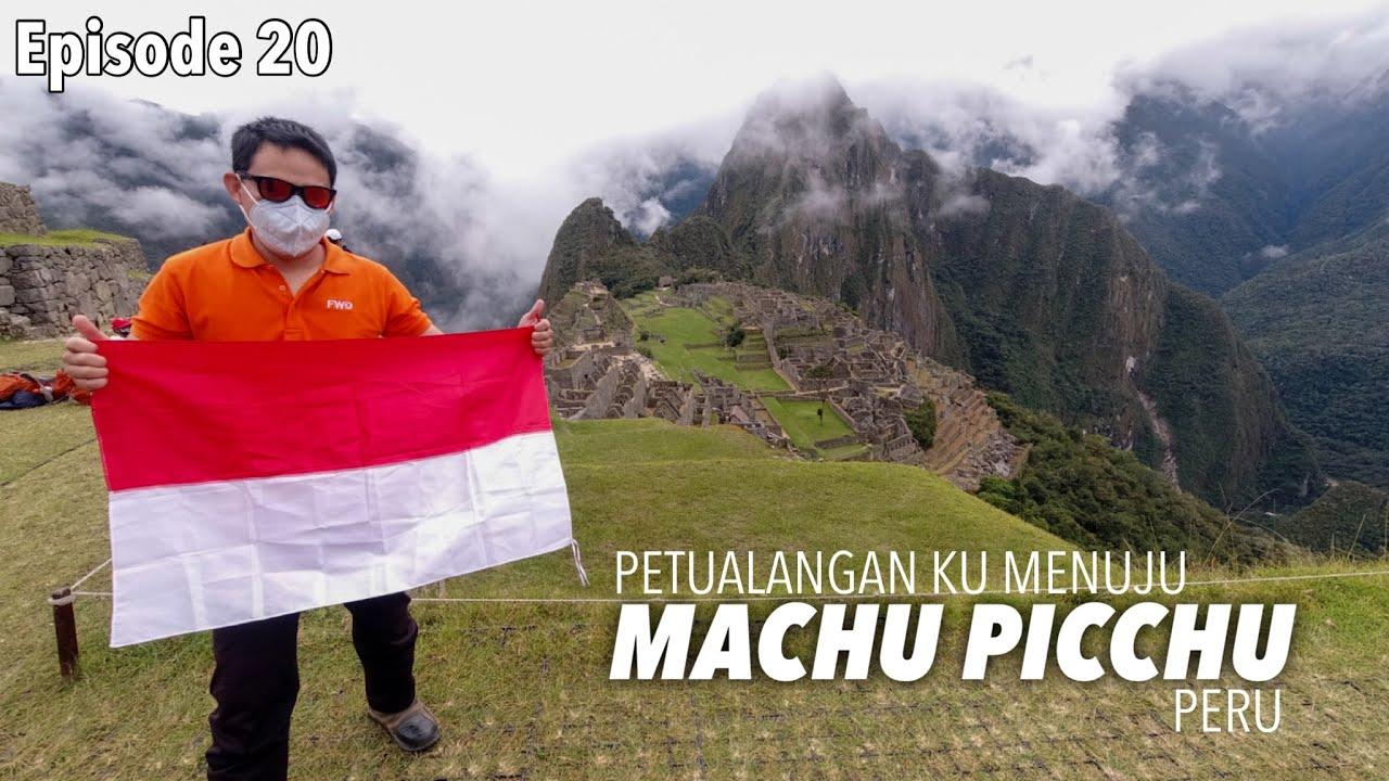 EP. 20 : Tur Ke Machu Picchu, Cakep Bener!