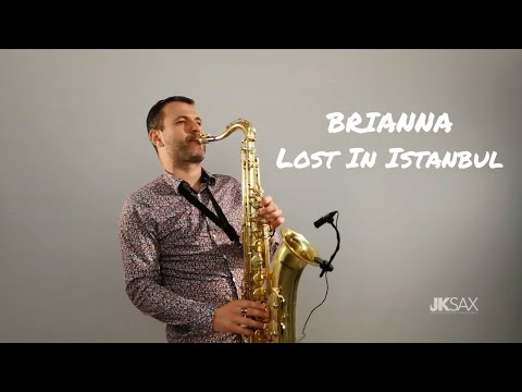 BRIANNA - Lost in Istanbul (Saxophone Cover by JK Sax)