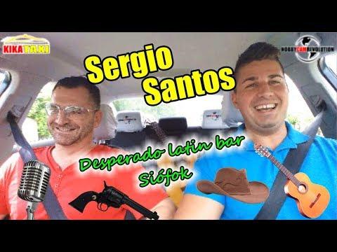 Sergio Santos / Desperado Latin Bár Siófok / Kika Taxi / Episode 02