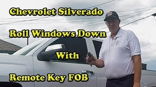 2016 Chevrolet Silverado Roll Windows Down with Remote Key FOB