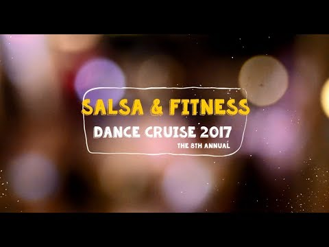 Salsa Fitness Cruise 2017   the 8th annual