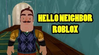 HELLO ROBLOXIAN! | Hello Neighbor Roblox