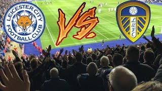 LEEDS FANS GOING MENTAL AT LEICESTER CITY | LEICESTER CITY 3-1 LEEDS UNITED 2017/18