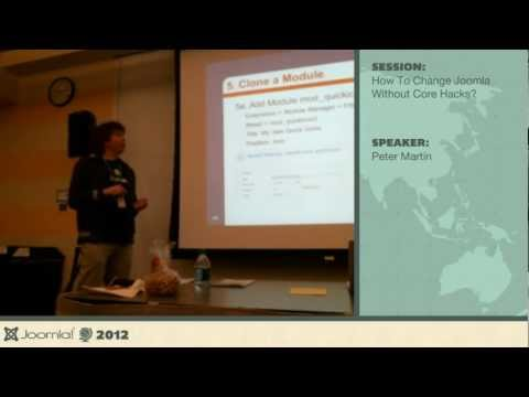 How to change Joomla without core hacks? - Peter Martin