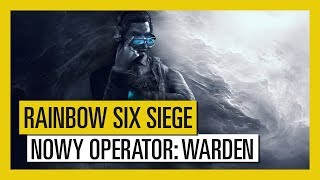 Tom Clancy's Rainbow Six Siege – Nowy Operator Warden