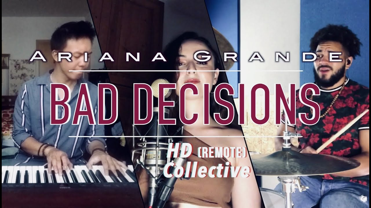Ariana Grande - Bad decisions [HD (remote) Collective arrangement] feat. Stephània