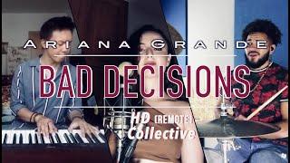Ariana Grande - Bad decisions [HD (remote) Collective arrangement] feat. Stephània