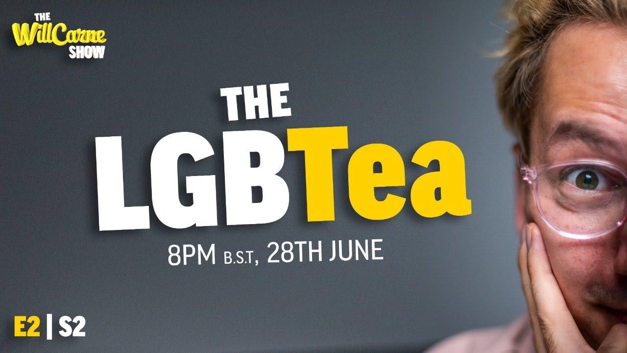"""""""The LGBTea"""" ➜ The WillCarne Show S2E2"""