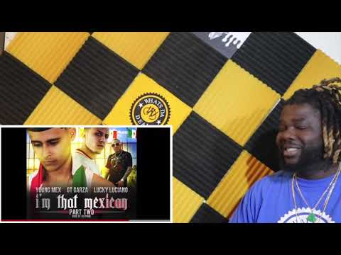 """Young Mex // GT Garza // Lucky Luciano """"IM THAT MEXICAN"""" Reaction (SUB SPONSOR)"""