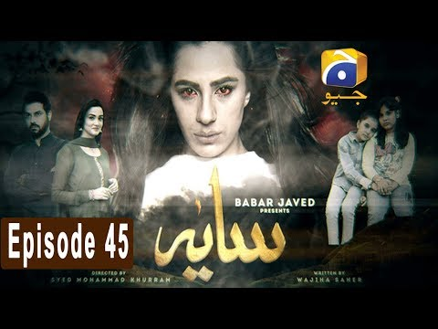 Saaya - Episode 45 | HAR PAL GEO