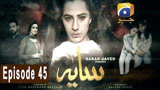 Saaya - Episode 45   HAR PAL GEO