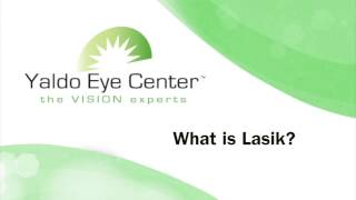 What is LASIK - The Yaldo Eye Center