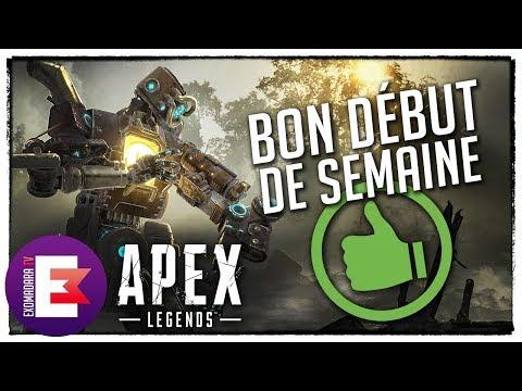 APEX LEGENDS POUR COMMENCER LA SEMAINE