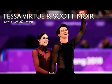 Tessa Virtue & Scott Moir || Come What May