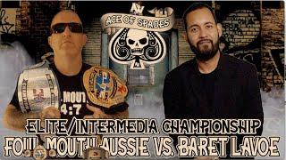 Elite/InterMedia Championship Match: Foul Mouth Aussie (c) vs. Baret Lavoe (Ace Of Spades 2020)