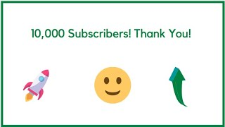 10,000 Subscribers! Thank You!