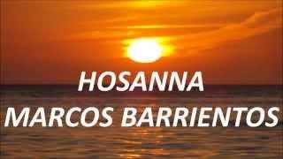 Hosanna rey de salvacion - Marcos Barrientos (con letra)