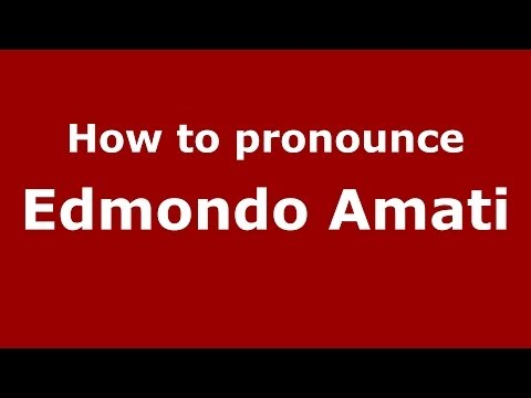 How to pronounce Edmondo Amati (Italian/Italy) - PronounceNames.com