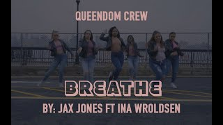 Breathe | Jax Jones Feat. Ina Wroldsen | Queendom Crew