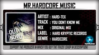 Hard-Tex - You Dont Know Me (FULL) [HQ|HD]