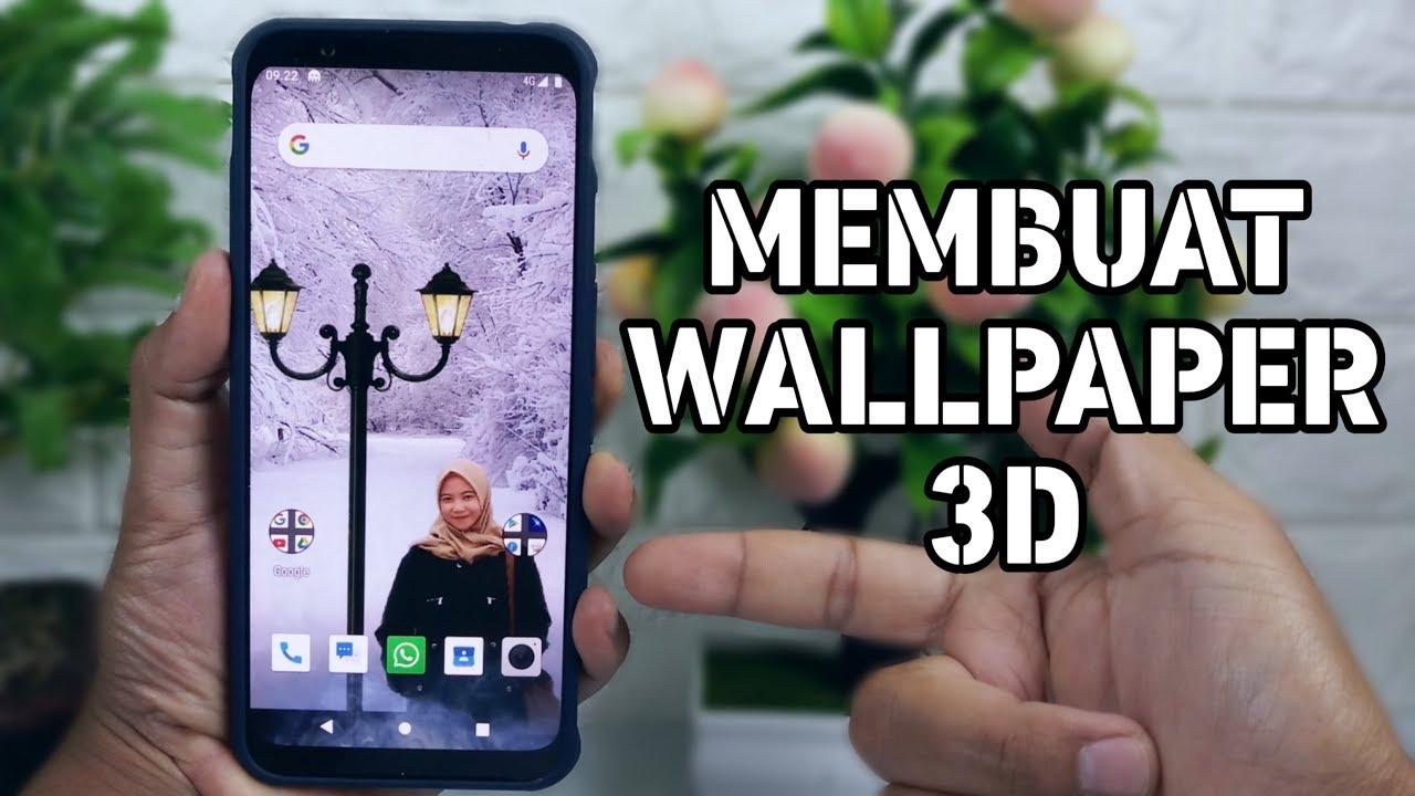 Cara Membuat Wallpaper 3D Menggunakan Foto Sendiri Di Android