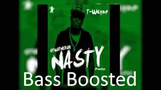 t wayne nasty freestyle bass boosted