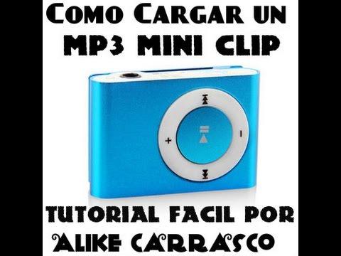 Como cargar un MP3 Mini Clip Tutorial facil
