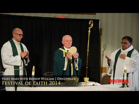 Bishop William J Dendinger - Holy Mass - 9-6-14