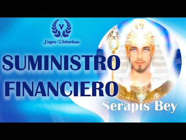 Suministro Financiero. Maestro Serapis Bey