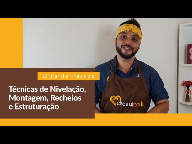 Técnicas de Nivelação, Montagem, Recheios e Estruturação - Empreenda Cacau Foods