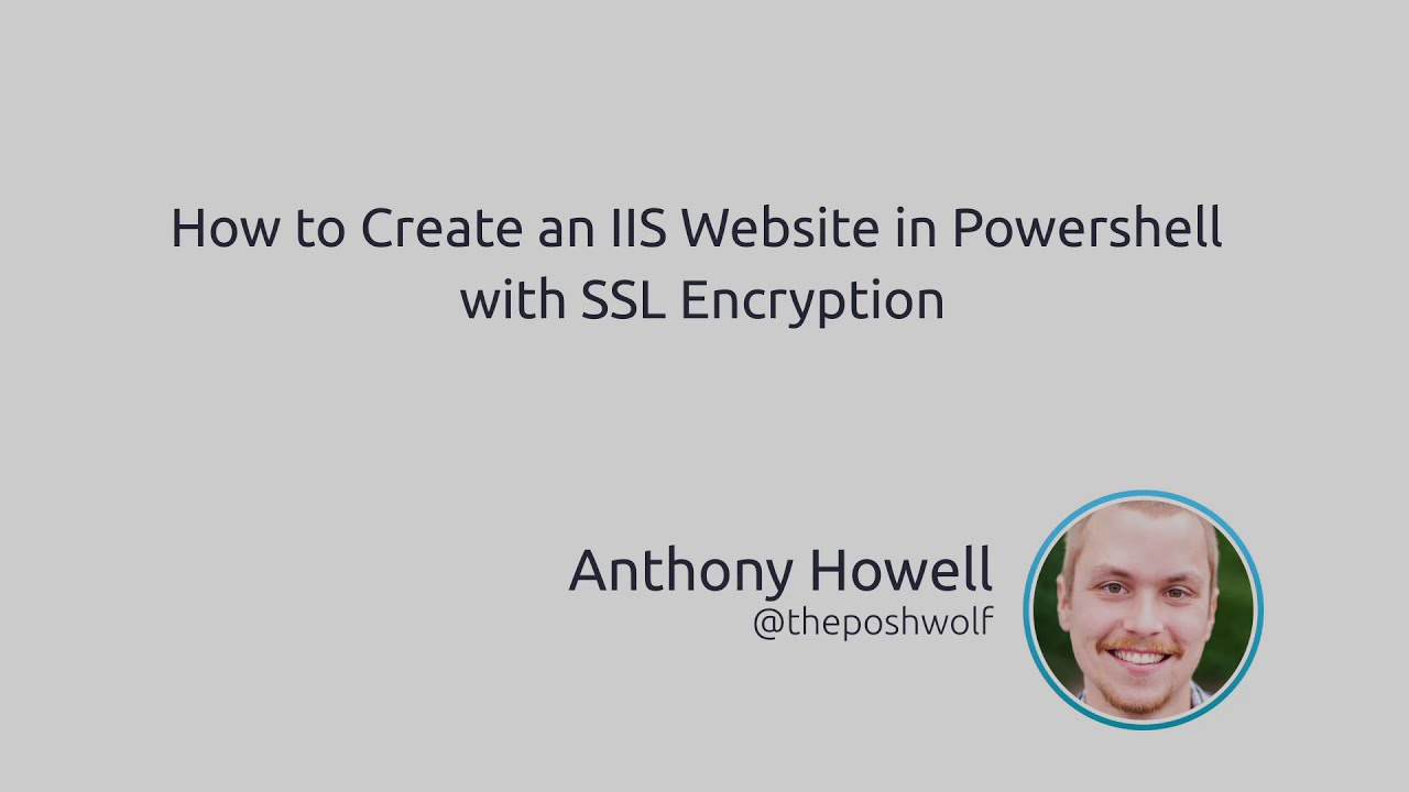 How To Create An IIS Website In PowerShell With SSL Encryption