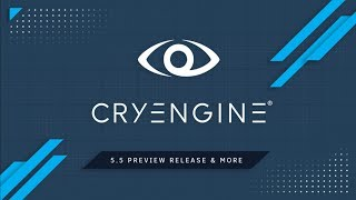 CryEngine 5.5 Preview Released