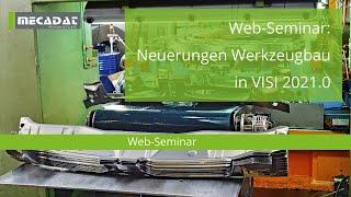 VISI 2021.0 - ''Web-Seminar - Neuerungen Werkzeugbau''