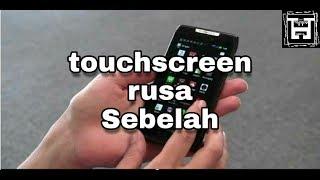 Mengatasi Touchscreen Rusak Layar Sebelah