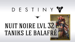 [FR] Destiny : Nuit Noire Taniks le Balafré, découverte live + loot Violateur