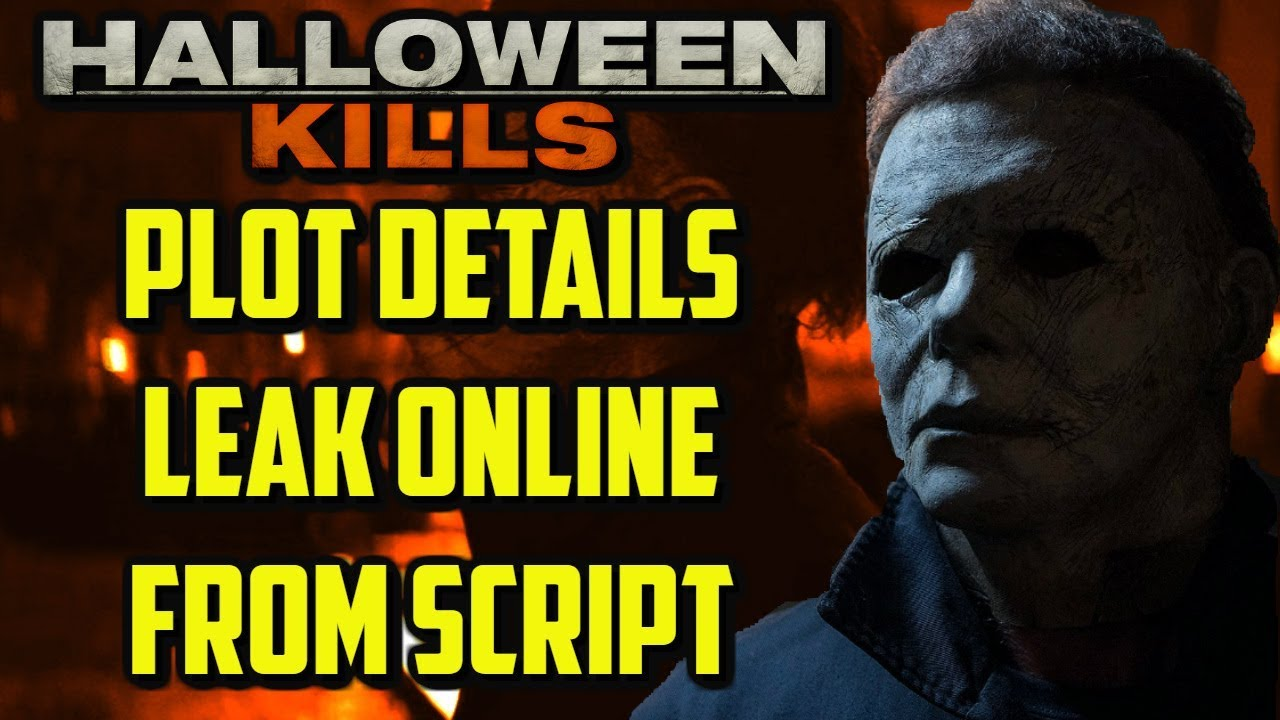 Halloween 2020 Leaked Kills Halloween Kills (PLOT LEAKS)   How Michael Finds Laurie & MORE