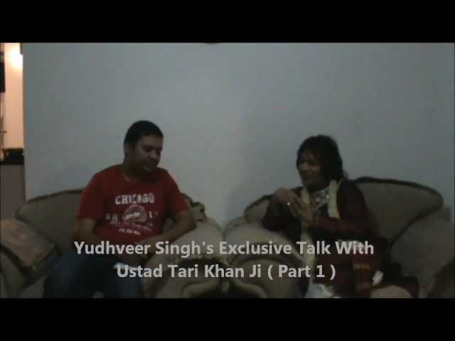 Ustad Tari Khan Ji's  Exclusive Talk ( Part 1 ) With Yudhveer Singh  on TaDtHaLi Tv Travel Video