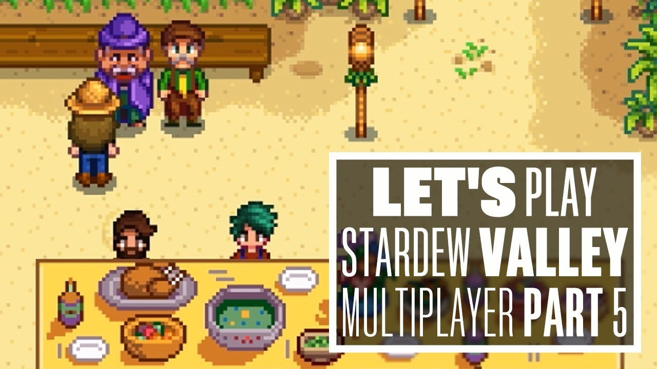 Let's Play Stardew Valley Multiplayer - SORRY ABOUT THE SOUP!