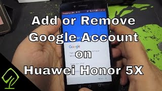 How to Add or Remove Google Account on Huawei Honor 5X